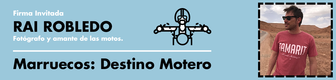 Marruecos en Moto con Rai Robledo